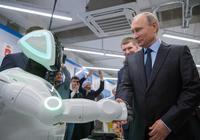 """普京的""""警惕"""":距离机器人吞噬我们还有多久?"""
